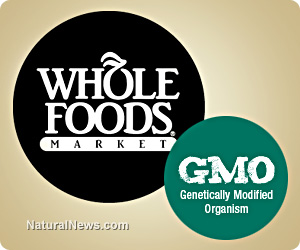 Whole Foods pulls off elaborate five-year GMO labeling hoax; lies to customers and hopes nobody remembers